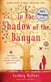 img - for In the Shadow of the Banyan: A Novel book / textbook / text book