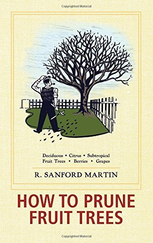 How to Prune Fruit Trees, Twentieth Edition by R. Sanford Martin - Sanford Stores Mall