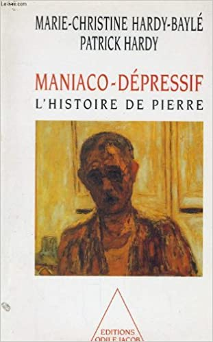 En ligne Maniaco-dépressif. L'Histoire de Pierre pdf epub