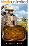 Romance: An Unexpected Baby At Carter's Ranch