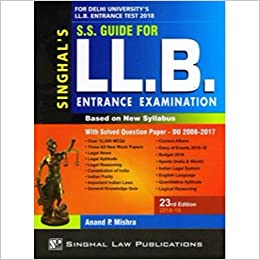 Singhal's ss guide for delhi university's llb entrance examination.