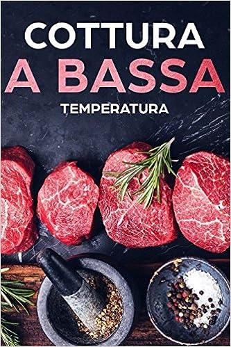 Cottura A Bassa Temperatura 60 Sottovuoto Ricette Italian Edition Sofia Mires 9781980439257 Amazon Com Books