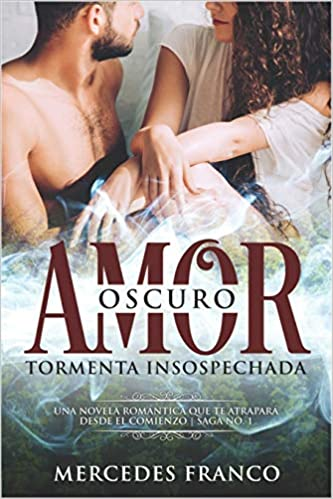 Oscuro Amor. Tormenta Insospechada Saga Nº1: Una novela romántica ...