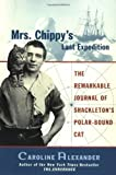 Front cover for the book Mrs. Chippy's Last Expedition by Caroline Alexander