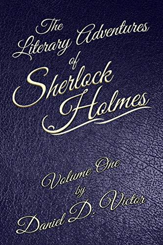 The Literary Adventures of Sherlock Holmes Volume One