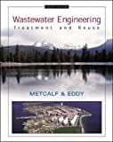 Wastewater Engineering: Treatment and Reuse (McGraw-Hill Series in Civil and Environmental Engineering)