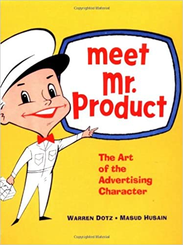 Meet mr product the art of the advertising character warren dotz meet mr product the art of the advertising character warren dotz masud husain 9780811835893 amazon books fandeluxe Image collections