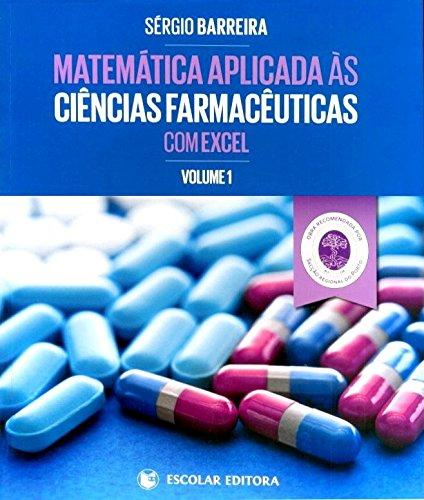 Matemática Aplicada às Ciências Farmacêuticas com Excel Vol. I ...