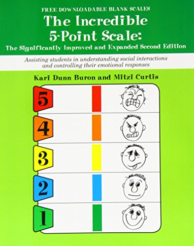 The Incredible 5-Point Scale: Assisting Students in Understanding Social Interactions and Controlling Their Emotional Responses by Kari Dunn Buron (15-Sep-2012) Paperback