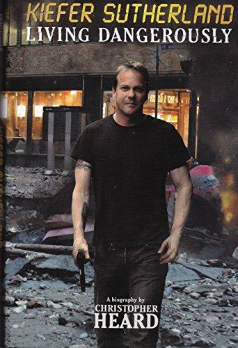Kiefer Sutherland: Living Dangerously