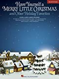 Have Yourself a Merry Little Christmas and Other Holiday Favorites, Hal Leonard Corp., 148035130X