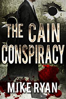 The Cain Conspiracy (The Cain Series Book 1) by [Ryan, Mike]