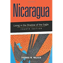 Nicaragua: Living in the Shadow Of the Eagle, Fourth Edition