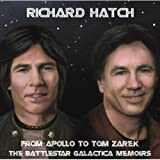 From Apollo To Tom Zarek ~ The Battlestar Galactica Memoirs /  Richard Hatch