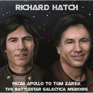 From Apollo To Tom Zarek ~ The Battlestar Galactica Memoirs /  Richard Hatch