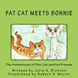 The Adventures of Fat Cat and His Friends, Julie A. Dickson, 149097542X