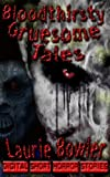 Bloodthirsty Gruesome Tales