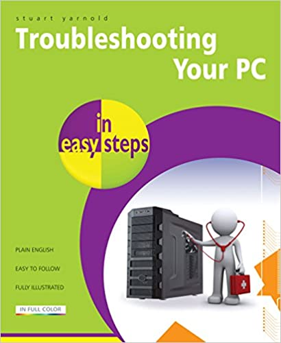 Troubleshooting Your PC in easy steps, 2nd edition: Covers