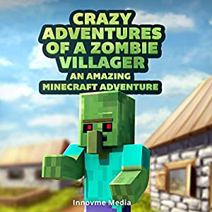 Crazy Adventures of a Zombie Villager Audiobook