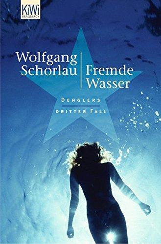 Fremde Wasser: Denglers dritter Fall (Dengler ermittelt, Band 3)