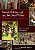 Sweet, Reinforced and Fortified Wines, Fabio Mencarelli and Pietro Tonutti, 0470672242