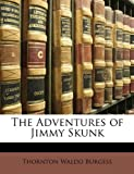 The Adventures of Jimmy Skunk, Thornton W. Burgess, 1146648782