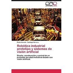 Robotica Industrial Prototipo y Sistemas de Vision Artificial