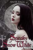 Sneaky Snow White (Dark Fairy Tale Queen Series) (Volume 2)