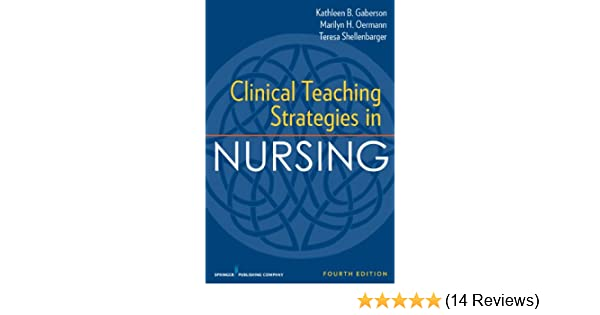 Clinical teaching strategies in nursing, fifth edition.