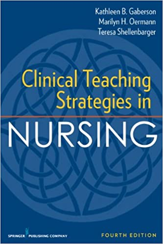 Clinical teaching strategies in nursing, fourth edition (clinical.