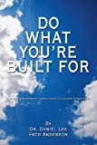 Do What You're Built For, Daniel Lee and Fred Anderson, 1434337820