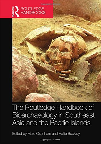 The Routledge Handbook of Bioarchaeology in Southeast Asia and the Pacific Islands (Routledge Handbooks) by Routledge