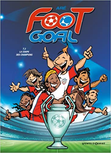 Foot Goal Tome 3 French Edition 9782749305967 Amazon Books