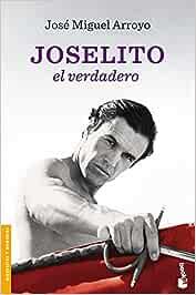 Joselito: el verdadero (Divulgación. Biografías y memorias)