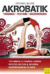 Akrobatik: Technik - Training - Inszenierung