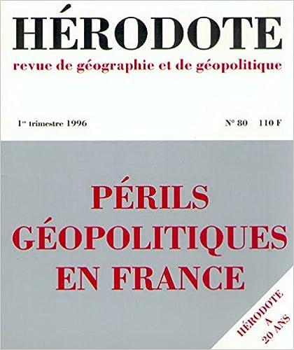 Lire un Hérodote n° 80 : périls géopolitiques en France pdf, epub ebook