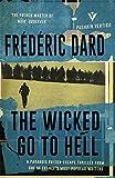 The Wicked Go To Hell (Pushkin Vertigo) by Fr??ic Dard (2016-09-20)