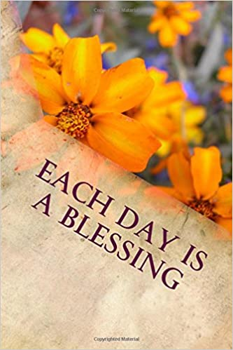 Each Day Is A Blessing Writing Journal Marshall 9781548337506