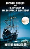 img - for Gaspar Brown and The Mystery of The Gasparilla Succession book / textbook / text book