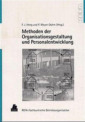 Methoden der Organisationsgestaltung und Personalentwicklung: REFA-Fachbuchreihe Betriebsorganisation