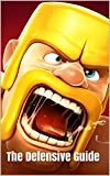 Clash Of Clans: The Defensive Strategy Guide (2014 Edition)