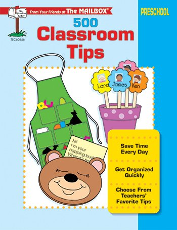 500 Classroom Tips Grade PreK - 500 Classroom Tips