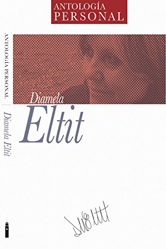 Diamela Eltit: Antología Personal (Spanish Edition)