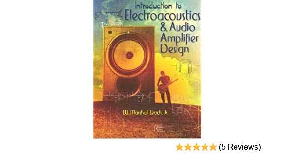 INTRODUCTION TO ELECTROACOUSTICS AND AUDIO AMPLIFIER DESIGN: Jr  W