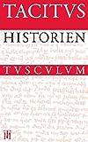 Historien / Historiae: Lateinisch - Deutsch (Sammlung Tusculum)