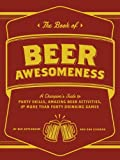 The Book of Beer Awesomeness, Ben Applebaum and Dan DiSorbo, 1452105014