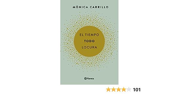 El Tiempo Todo Locura Fuera De Colección Spanish Edition 9788408165200 Carrillo Mónica Books