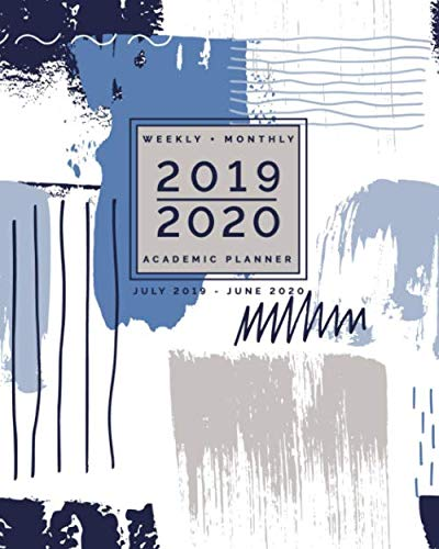 2019 - 2020 | Weekly + Monthly Academic Planner | July 2019 - June 2020: Gray + Blue Abstract Paint Patterns: Calendar with Inspiring Quotes | Agenda Organizer (8x10