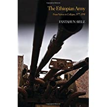The Ethiopian Army: From Victory to Collapse, 1977-1991