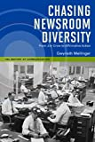 Chasing Newsroom Diversity: From Jim Crow to Affirmative Action (History of Communication)